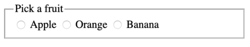pick a fruit: radio buttons, all unchecked, apple orange banana