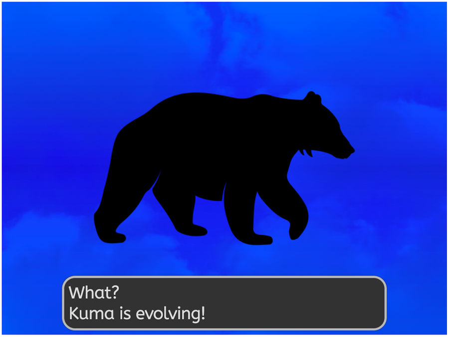 What? Kuma is evolving!